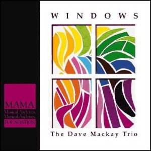 Windows – Dave Mackay Trio