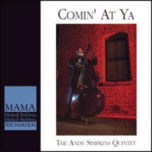 Comin' At Ya – The Andy Simpkins Quintet
