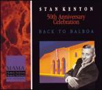 Back to Balboa - Stan Kenton-50th Anniversary Celebration