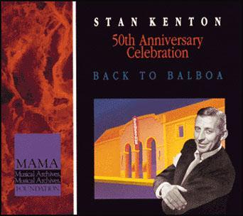 Back to Balboa – Stan Kenton-50th Anniversary Celebration