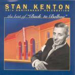 The Best of Back to Balboa - Stan Kenton-50th Anniversary Celebration