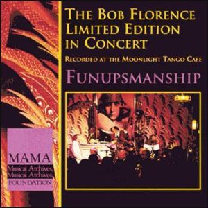 Funupsmanship – Bob Florence Limited Edition