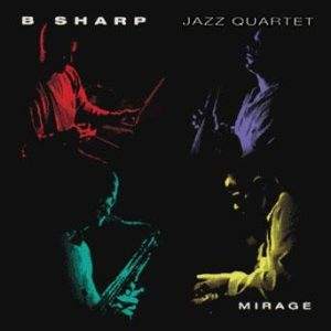Mirage – B Sharp Jazz Quartet