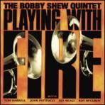 Playing With Fire - The Bobby Shew Quintet