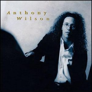 Anthony Wilson – Anthony Wilson