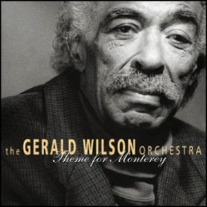 Theme for Monterey – The Gerald Wilson Orchestra