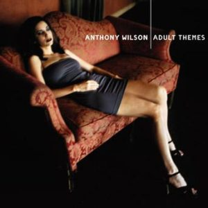 Adult Themes – Anthony Wilson