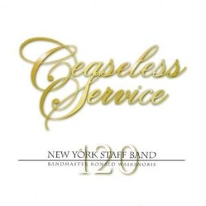 Ceaseless Service – New York Staff Band