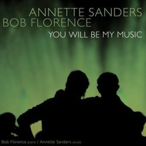 You Will Be My Music – Bob Florence and Annette Sanders