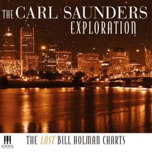 The Lost Bill Holman Charts – The Carl Saunders Exploration