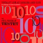 Totally Live at Catalina Jazz Club - Phil Norman Tentet