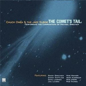 Comet's Tail: Performing the Compositions of Michael Brecker – Chuck Owen & The Jazz Surge