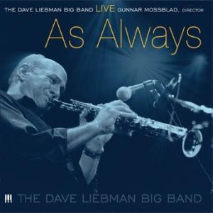 LIVE…As Always – Dave Liebman Big Band