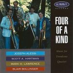 Four of a Kind – Joseph Alessi, Blair Bollinger, Scott Hartman, Mark Lawrence