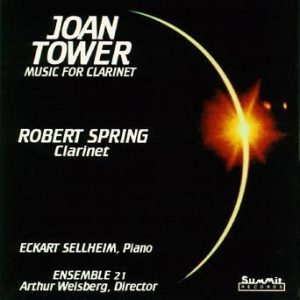 Joan Tower: Music for Clarinet – Robert Spring