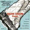 20th Century American Piano Music - Walter Cosand