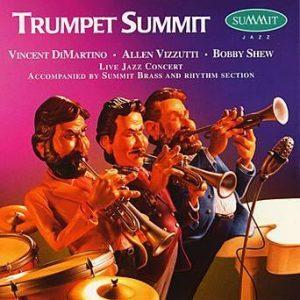 Trumpet Summit – Bobby Shew, Allen Vizzutti, Vincent DiMartino