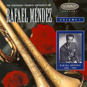 The Legendary Trumpet Virtuosity – Rafael Mendez