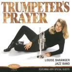A Trumpeter's Prayer - Louise Baranger Jazz Band