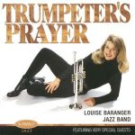 A Trumpeter's Prayer – Louise Baranger Jazz Band