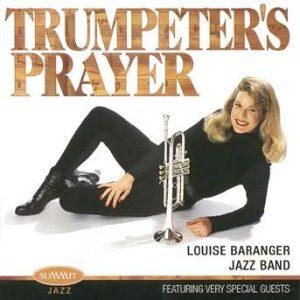A Trumpeter's Prayer – Louise Baranger Jazz Band