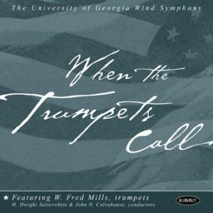 When the Trumpets Call – University of Georgia Wind Symphony