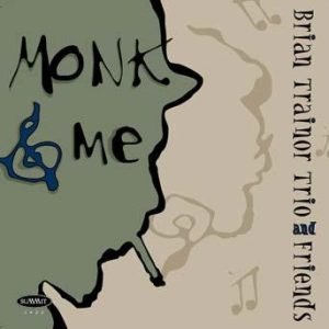 Monk & Me – Brian Trainor Trio & friends