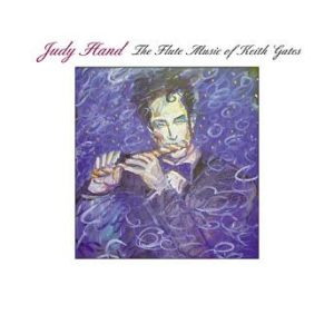 Flute Music of Keith Gates – Judy Hand