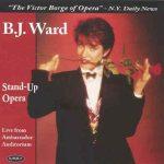 Stand-Up Opera – B.J. Ward