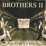 Brothers II - Ken & Harry Watters