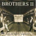 Brothers II – Ken & Harry Watters