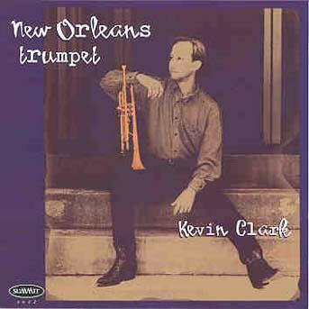 New Orleans Trumpet Kevin Clark Summit Records