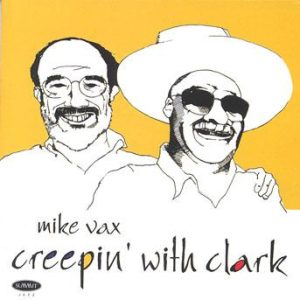 Creepin' with Clark – Mike Vax & Clark Terry