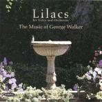 Lilacs - Music of George Walker