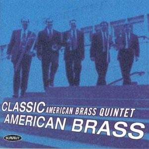 Classic American Brass – American Brass Quintet