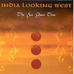 India Looking West – Sai Ghose Trio