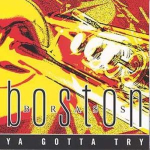 Ya Gotta Try – Boston Brass