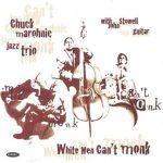White Men Can't Monk – Chuck Marohnic Jazz Trio