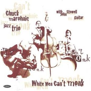 White Men Can't Monk – Chuck Marohnic Jazz Trio