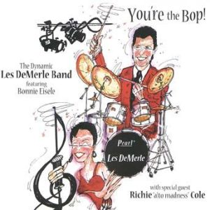 You're the Bop! – Les DeMerle Band featuring Bonnie Eisele