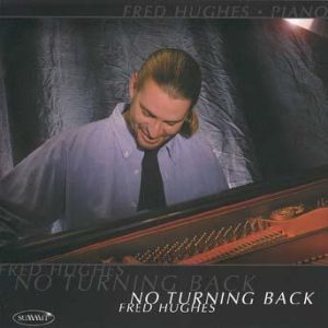No Turning Back – Fred Hughes