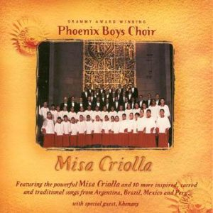 Misa Criolla – Phoenix Boys Choir