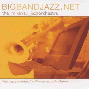 BigBandJazz.net – Mike Vax Jazz Orchestra