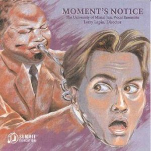 Moment's Notice – University of Miami Jazz Vocal Ensemble