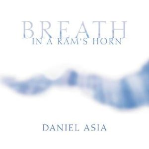 Breath in a Ram's Horn (DVD format) – Daniel Asia, composer