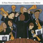 Classics with a Twist - El Paso Wind Symphony