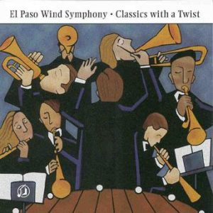 Classics with a Twist – El Paso Wind Symphony