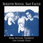 Serious Songs, Sad Faces – Mark Hetzler