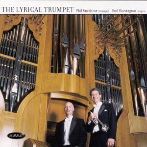 The Lyrical Trumpet – Phil Snedecor and Paul Skevington