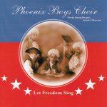 Let Freedom Sing – Phoenix Boys Choir